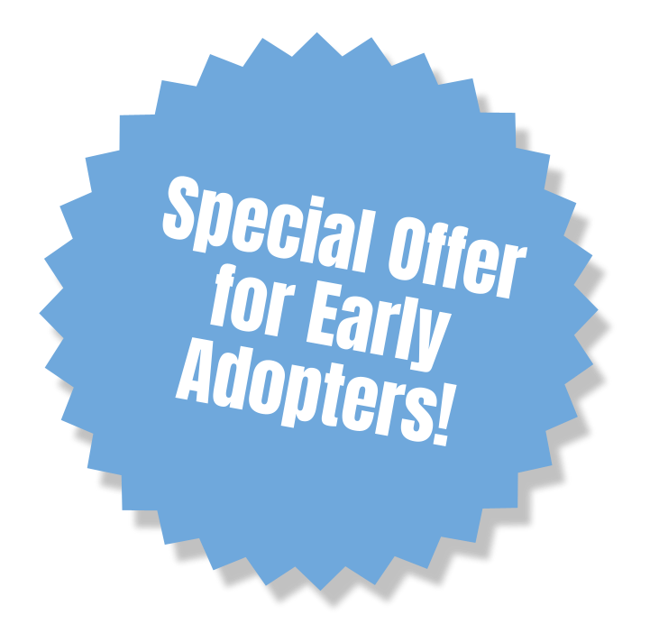 Special Offer for Early Adopters